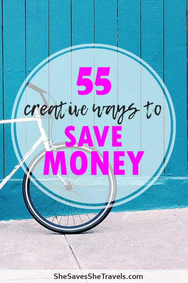 55 creative ways to save money
