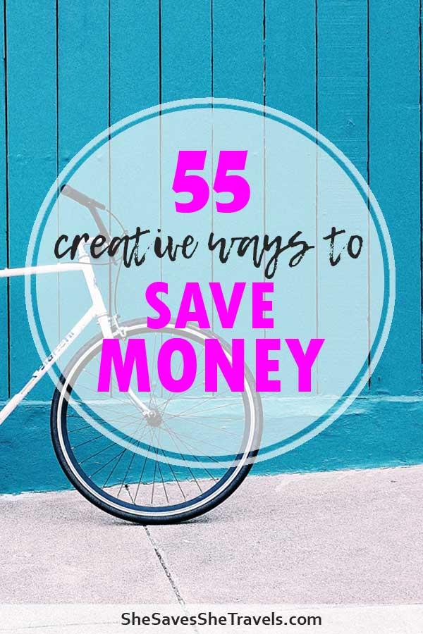 55 creative ways to save money