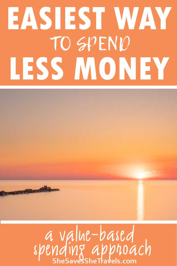 easiest way to spend less money with value-based spending