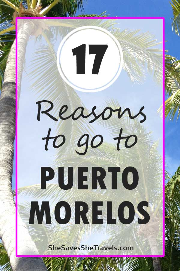 reasons to go to puerto morelos fishing snorkeling shopping