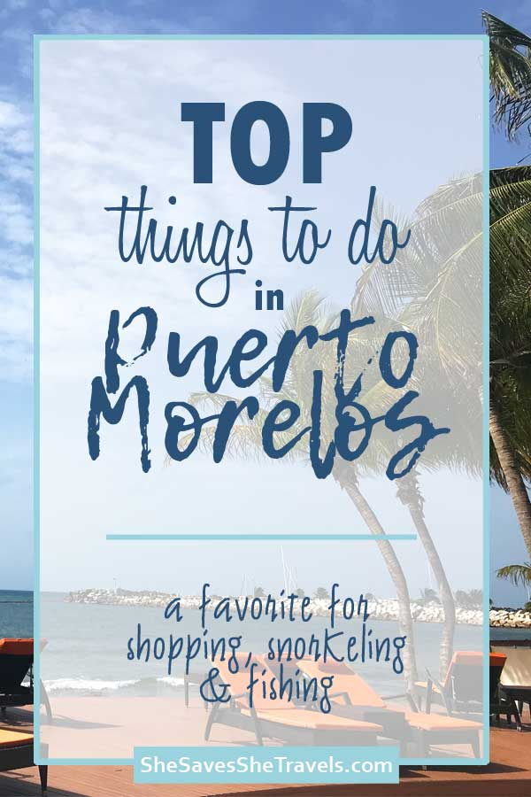 top things to do in puerto morelos favorite for shopping snorkeling fishing