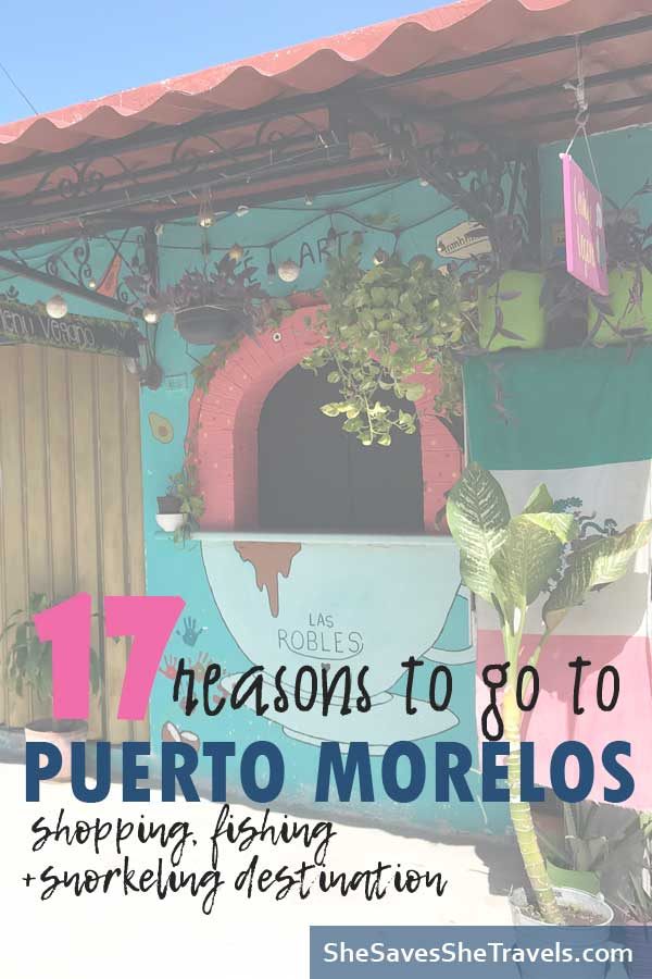 reasons to go to puerto morelos fishing shopping snorkeling