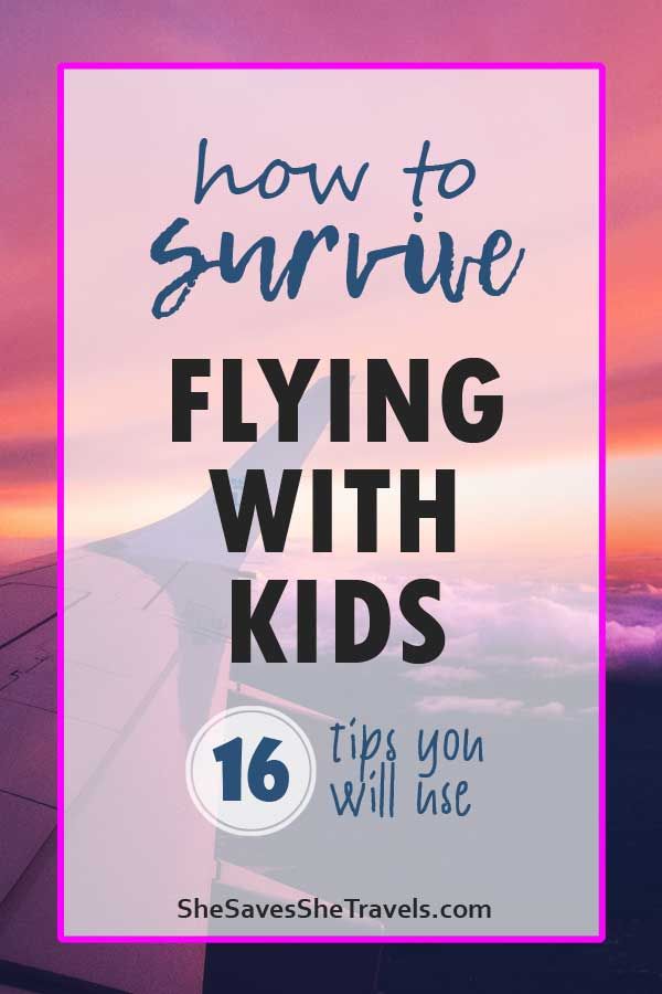 how to survive flying with kids 16 tips you will use