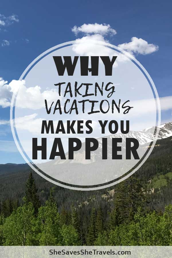 why taking vacations makes you happier