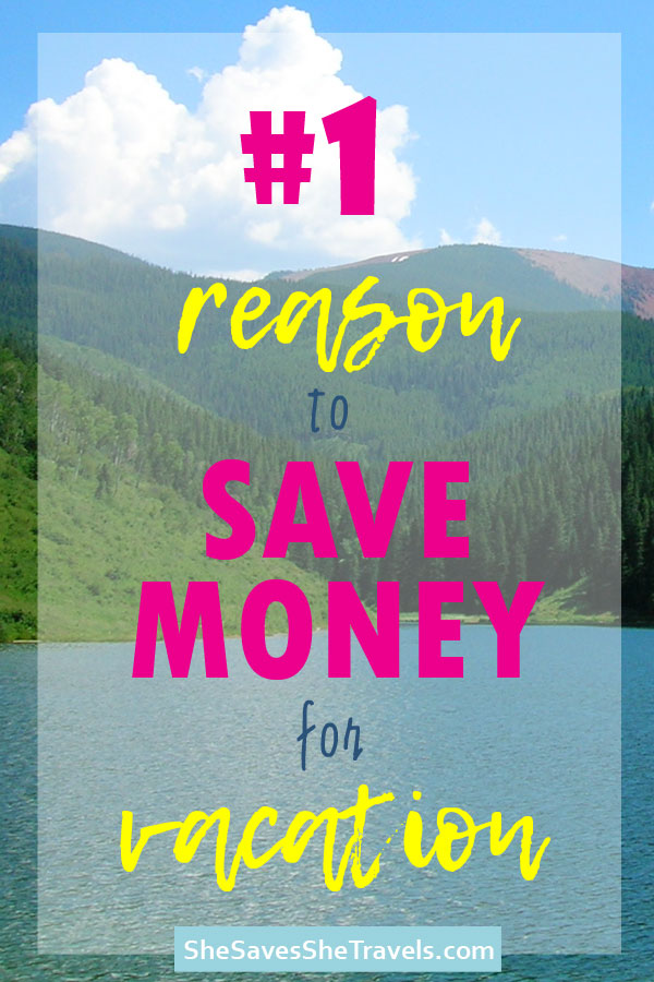 #1 reason to save money for vacation taking vacations makes you happier