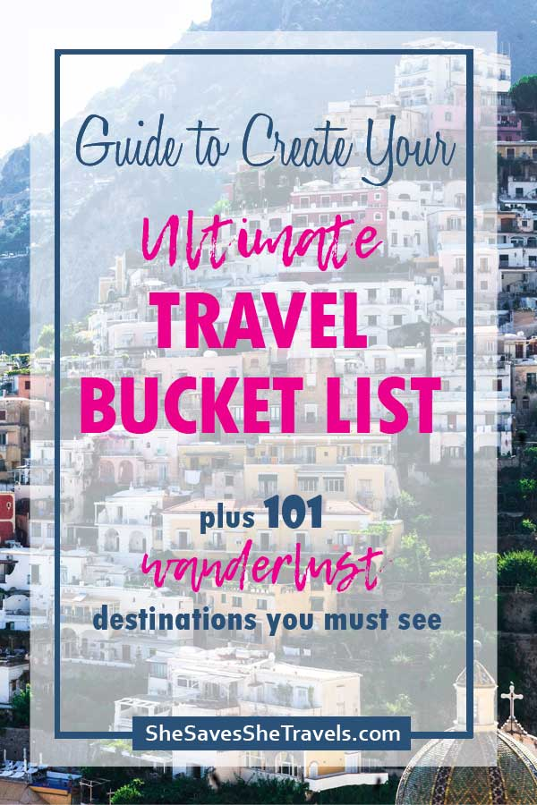 guide to create your ultimate travel bucket list