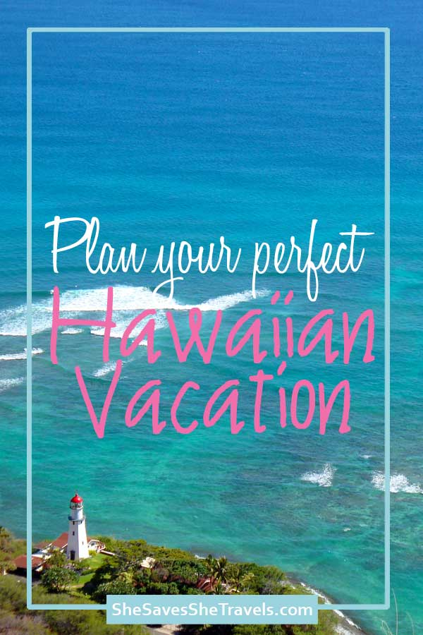 plan your perfect hawaiian vacation