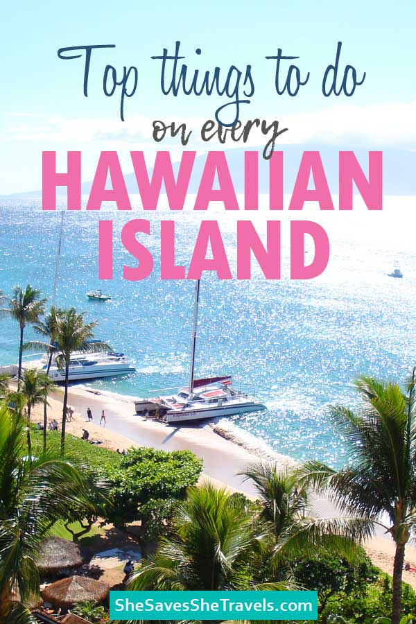 top things to do on every hawaiian island
