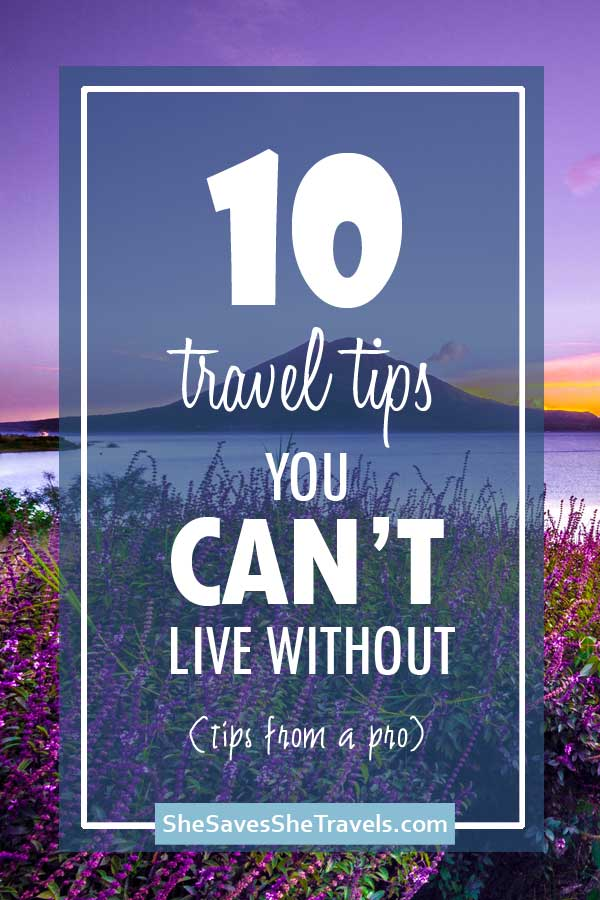 10 travel tips you can't live without