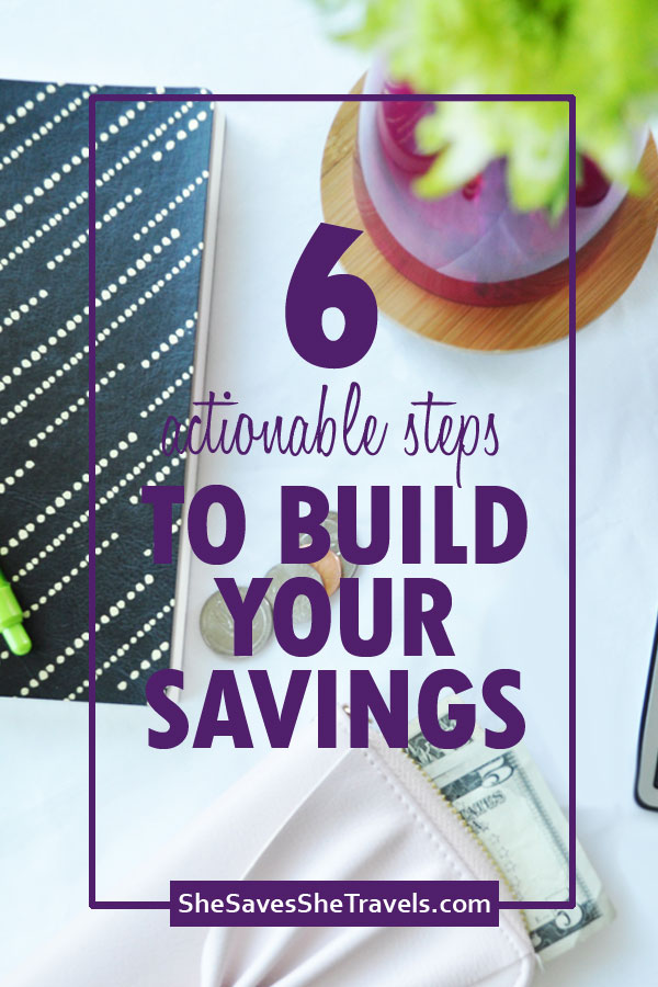 6 actionable steps to build your savings