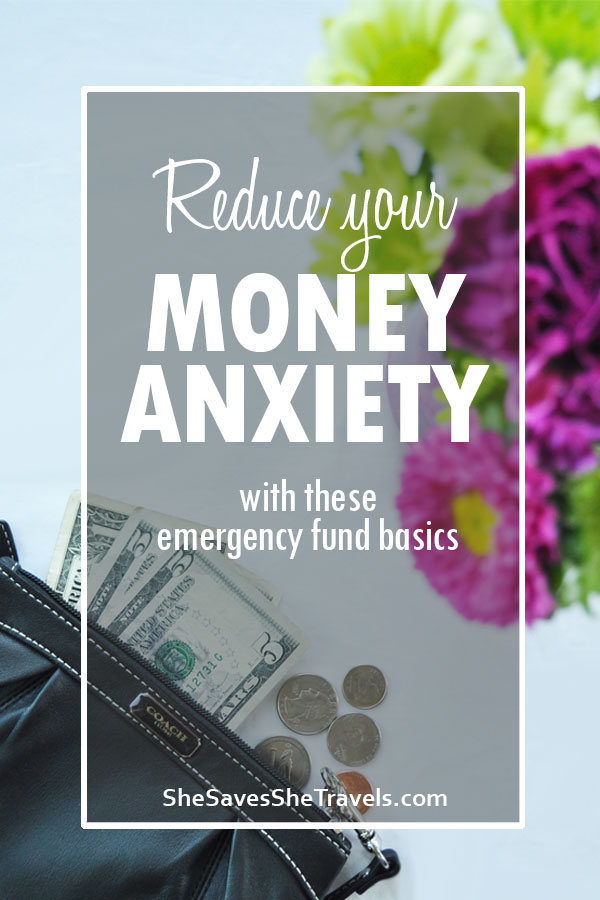 reduce your money anxiety with these emergency fund basics