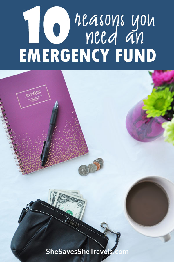 10 reasons you need an emergency fund