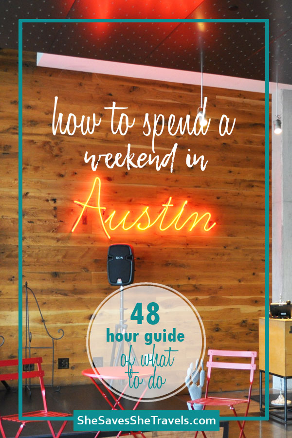 how to spend a weekend in Austin 48 hour guide of what to do