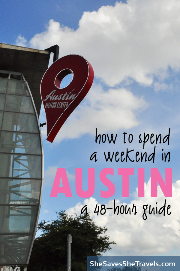 how to spend a weekend in Austin a 48 hour guide