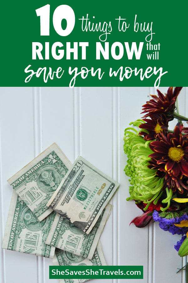 items to buy right now to save you money