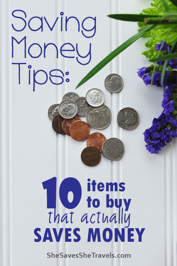 saving money tips 10 items to buy that actuall save money