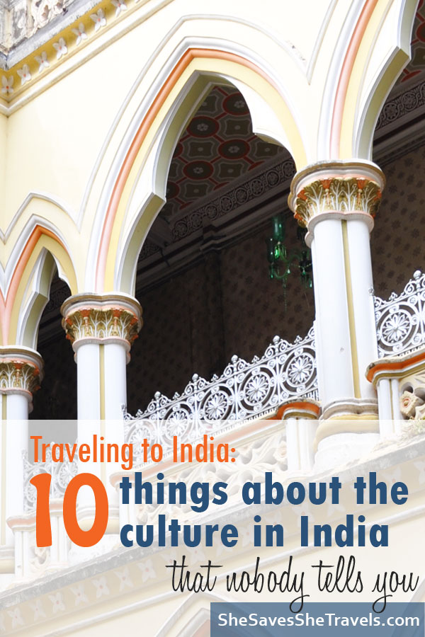 Traveling to India: 10 things about the culture in India nobody tells you