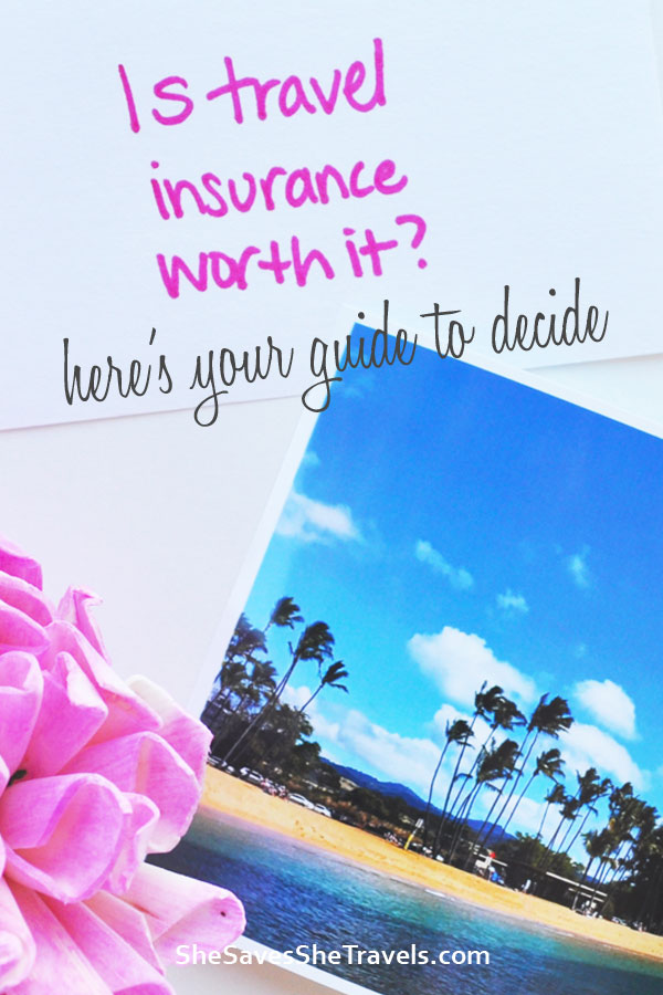 is travel insurance worth it here's your guide to decide