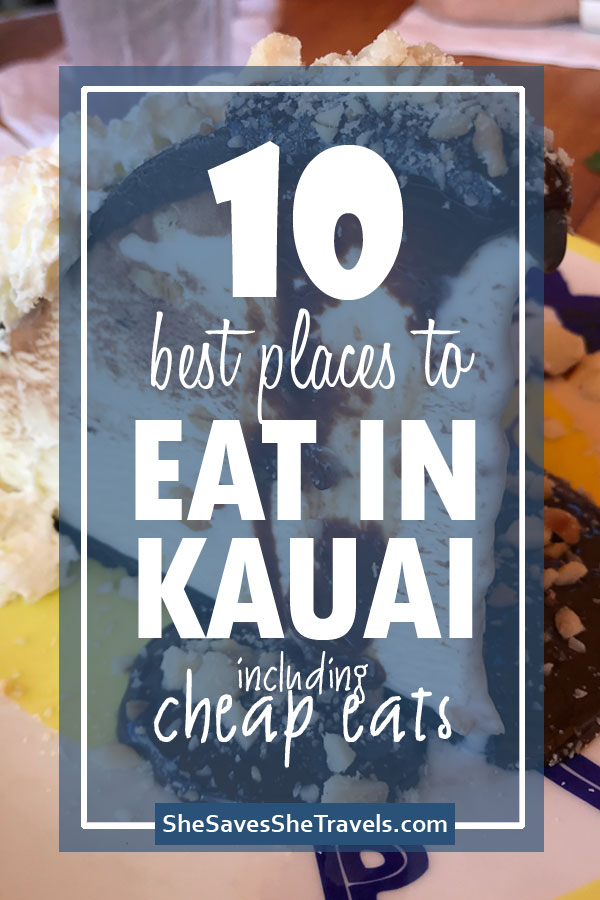 10 best places to eat in Kauai including cheap eats