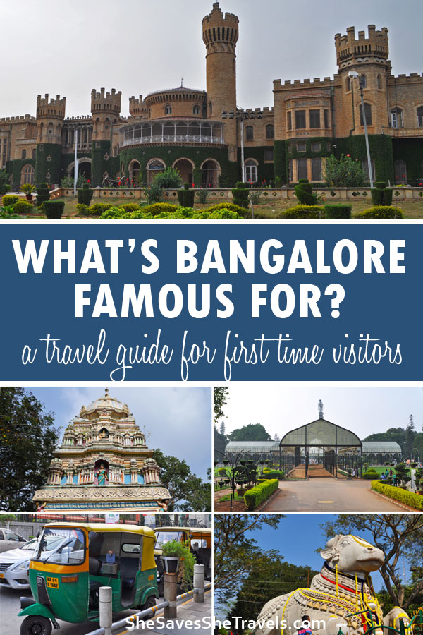 what's Bangalore famous for? a travel guide for first time visitors