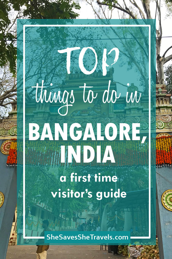 top things to do in Bangalore, India a first time visitor's guide