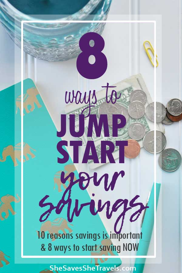 8 ways to jump start your savings 10 reasons savings is important