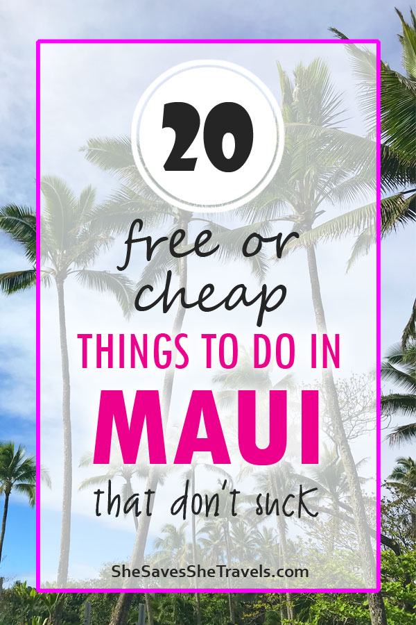 20 free or cheap things to do in Maui that don't suck