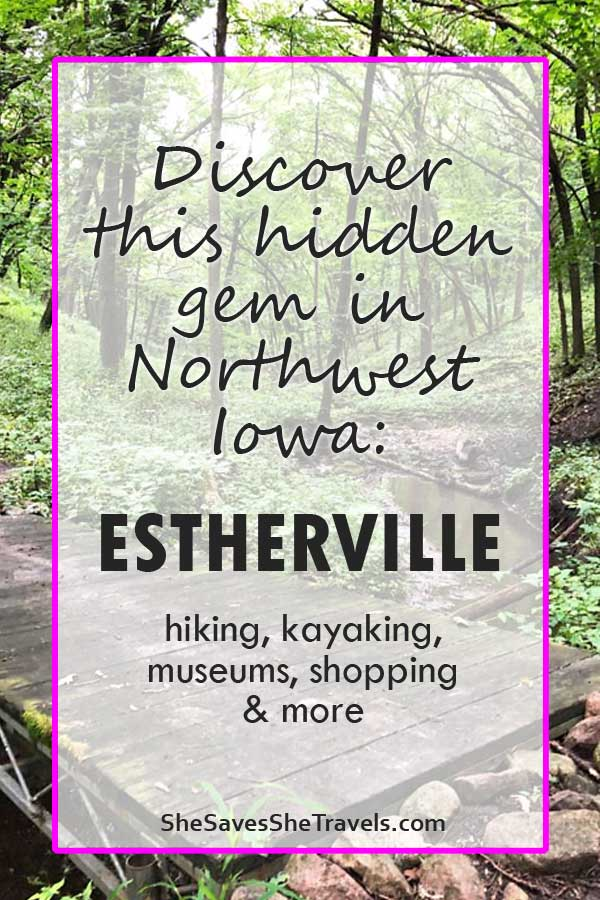 discover this hidden gem in northwest iowa - estherville hiking kayaking, museums, shopping