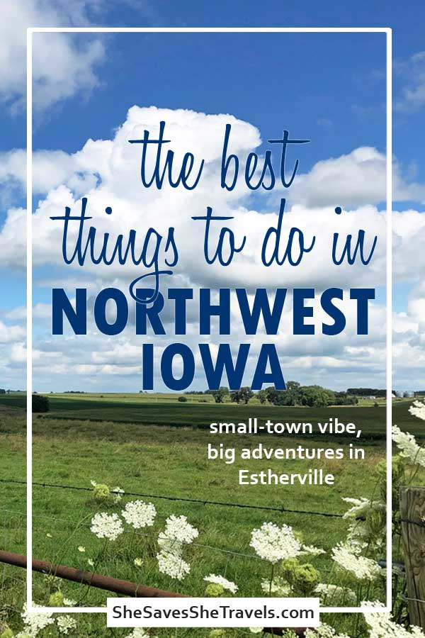 the best things to do in northwest iowa small-town vibe, big adventures in estherville