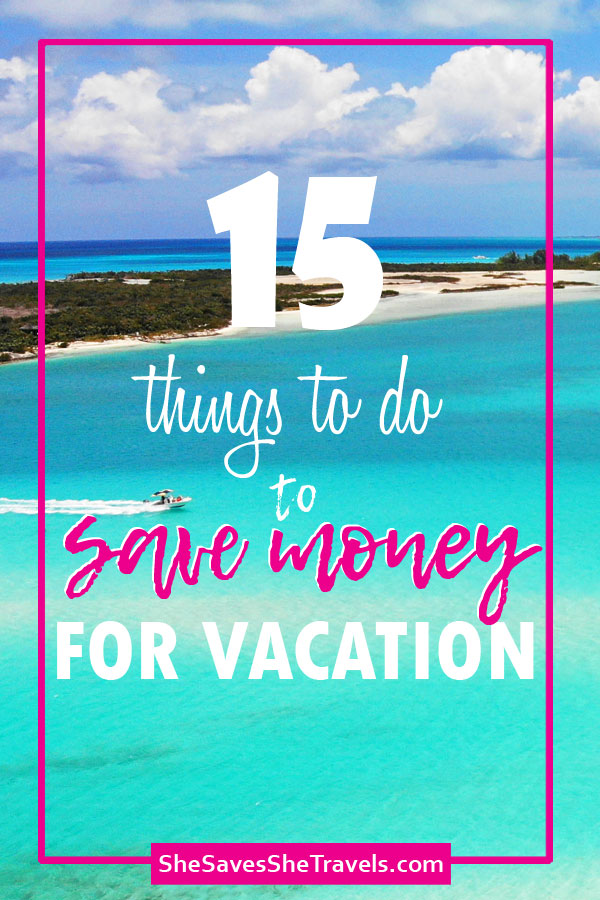 15 things to do to save money for vacation to the beach in background