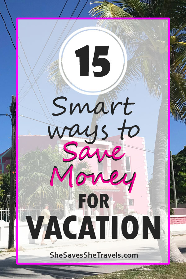 15 smart ways to save money for vacation with city in background