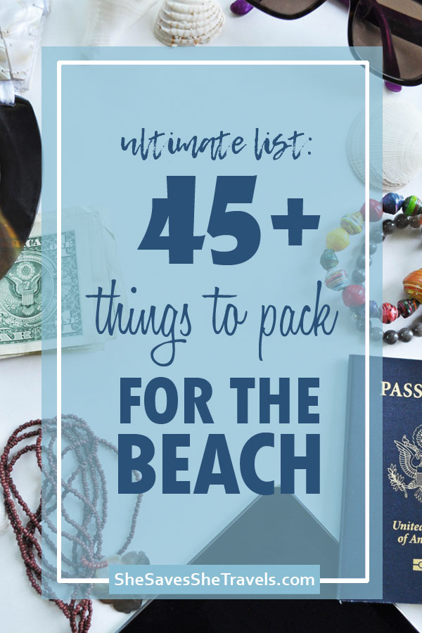 ultimate list 45+ things to pack for the beach