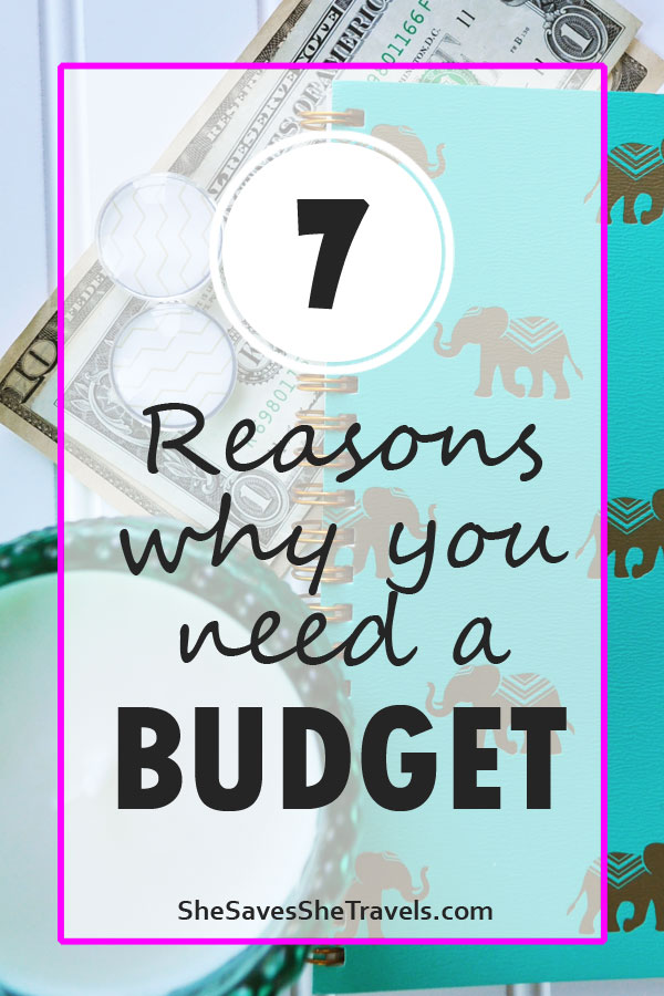 7 reasons why you need a budget