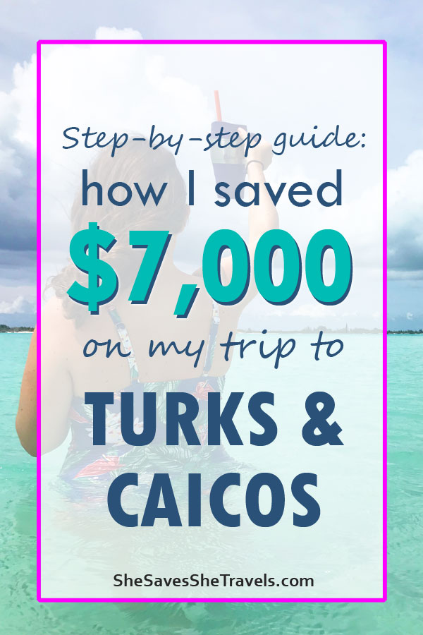 step-by-step guide how I saved 7000 on my trip to turks and caicos