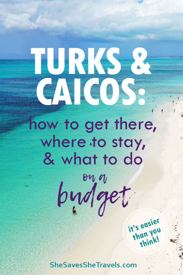turks and caicos how to get there where to stay and what to do on a budget