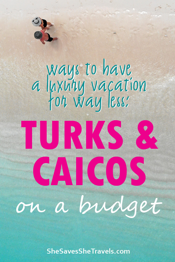 ways to have a luxury vacation for way less turks and caicos