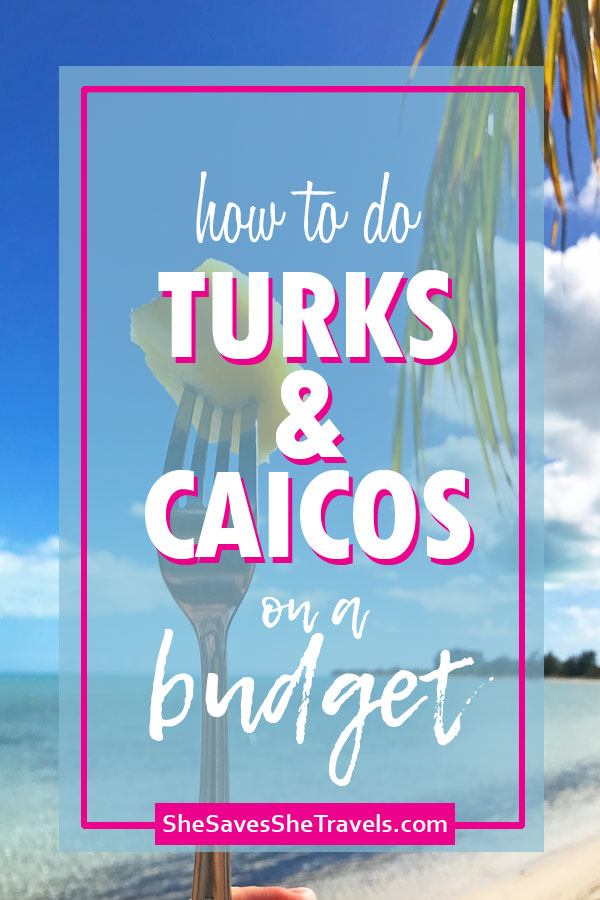 How to do Turks and Caicos on a budget