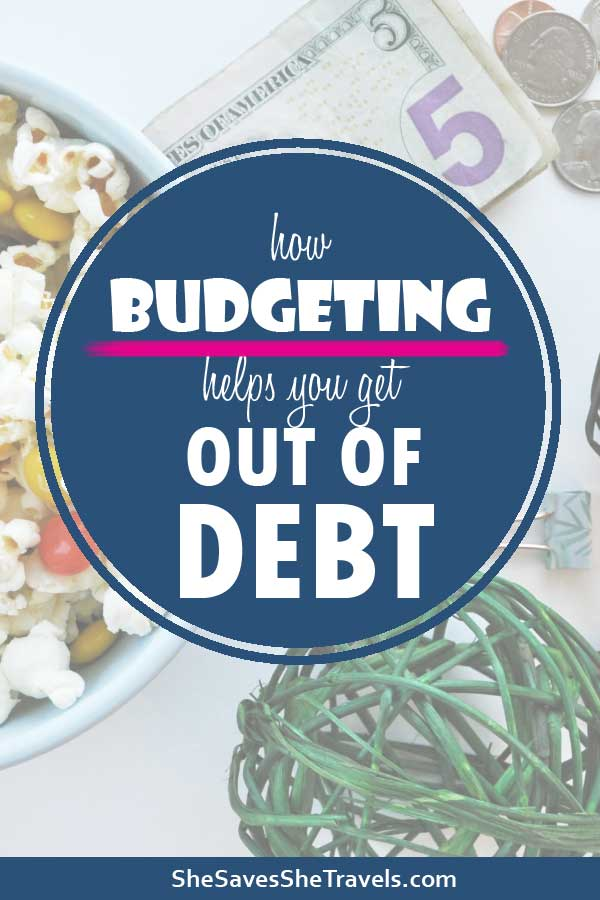 how budgeting helps you get out of debt