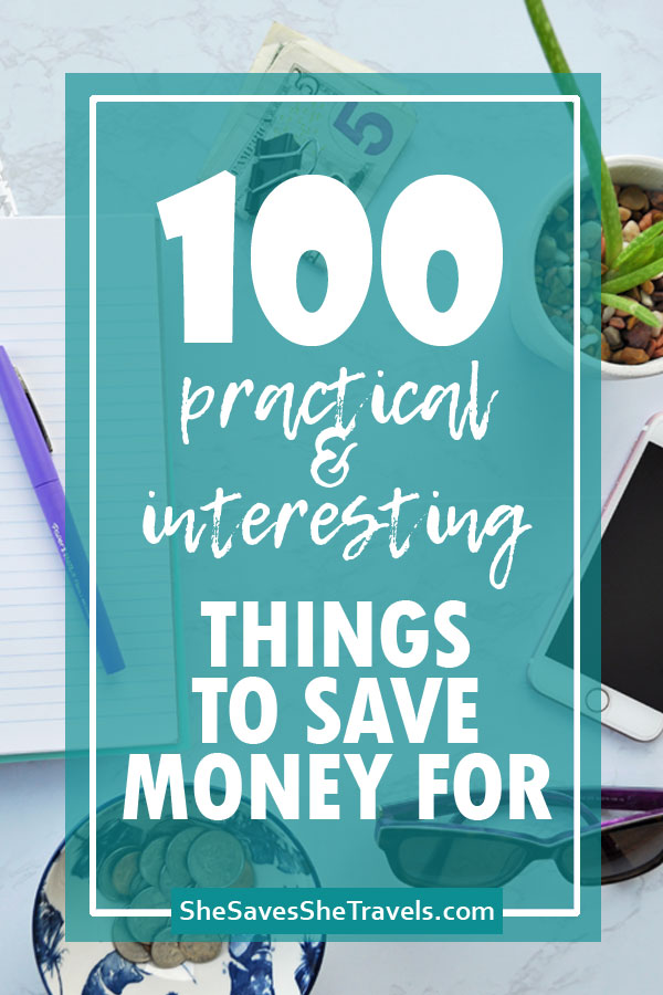 100 practical and interesting things to save money for