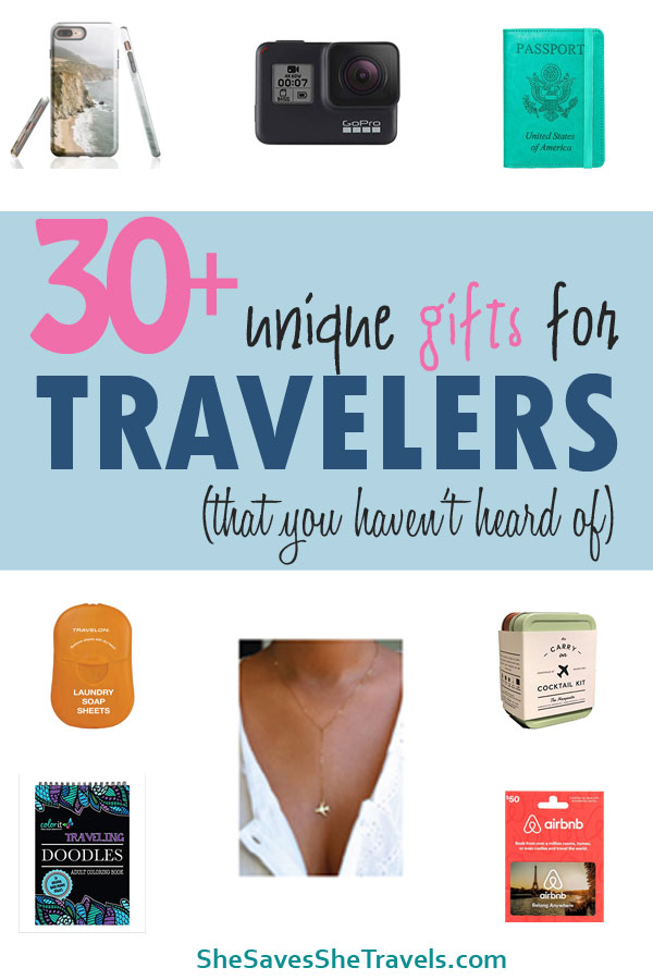 30+ uniuqe gifts for travelers that you haven't heard of