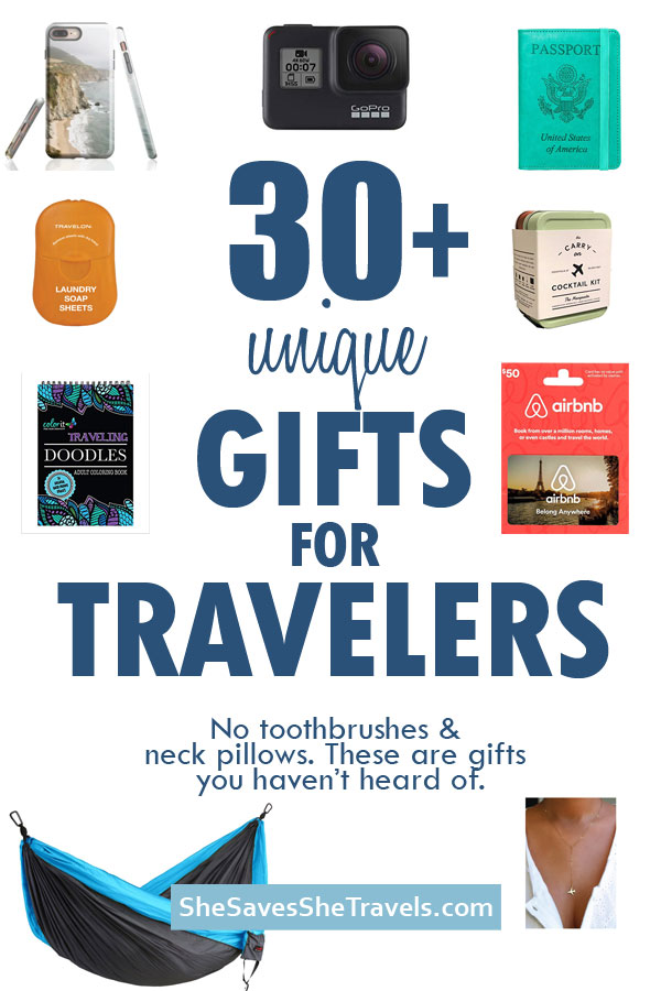 30+ unique gifts for travelers no toothbrushes and neck pillows - these are gifts you haven't heard of
