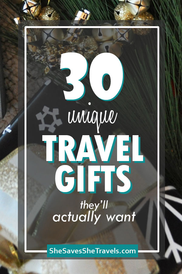 30 unique travel gifts they'll actually want