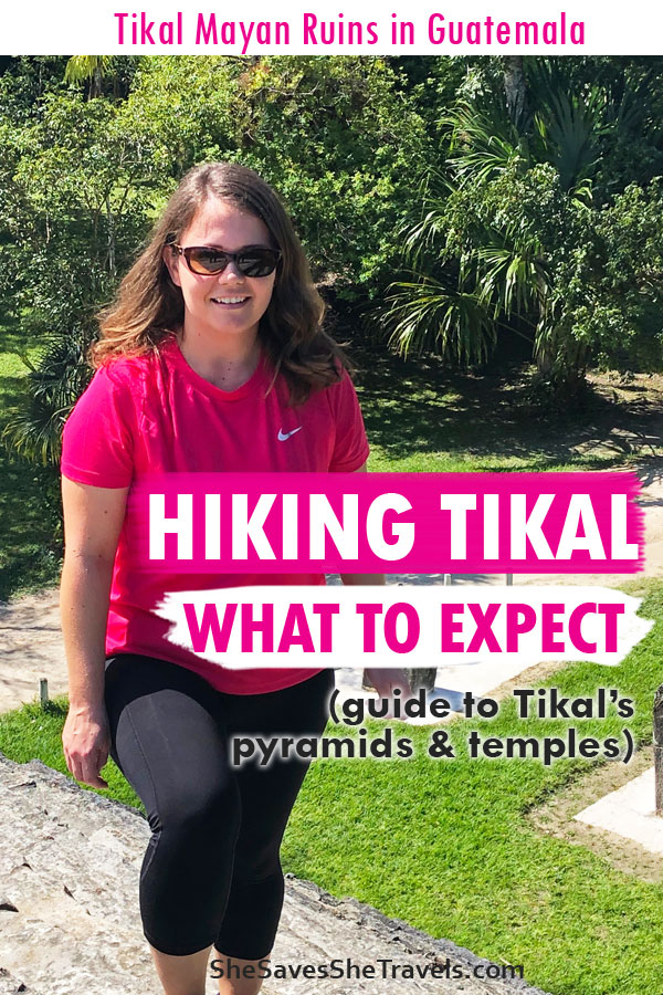 Hiking Tikal - what to expect