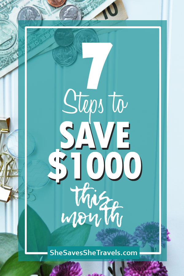 7 steps to save 1000 this month