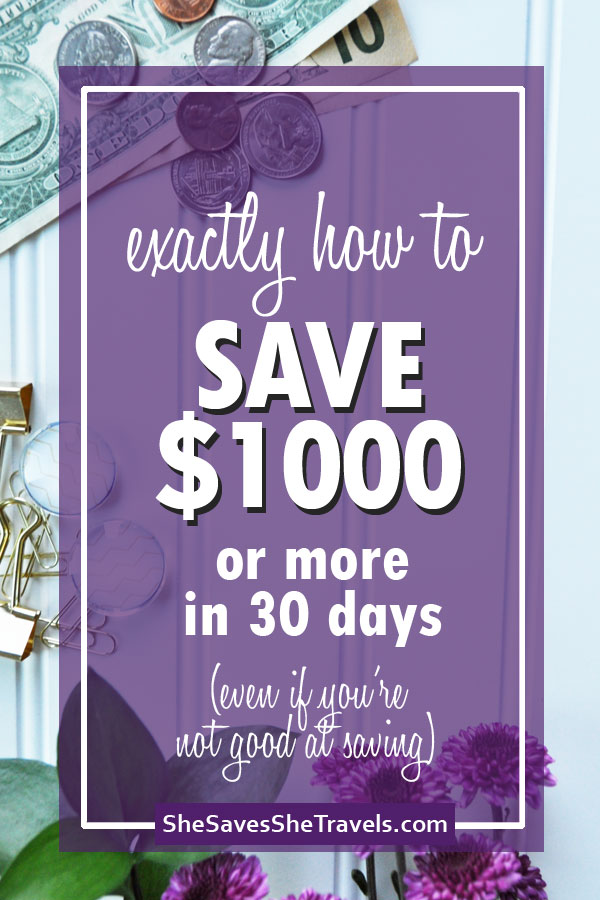 exactly how to save 1000 or more in 30 days