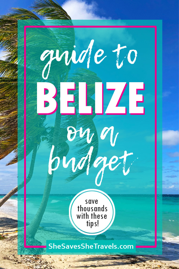 guide to Belize on a budget