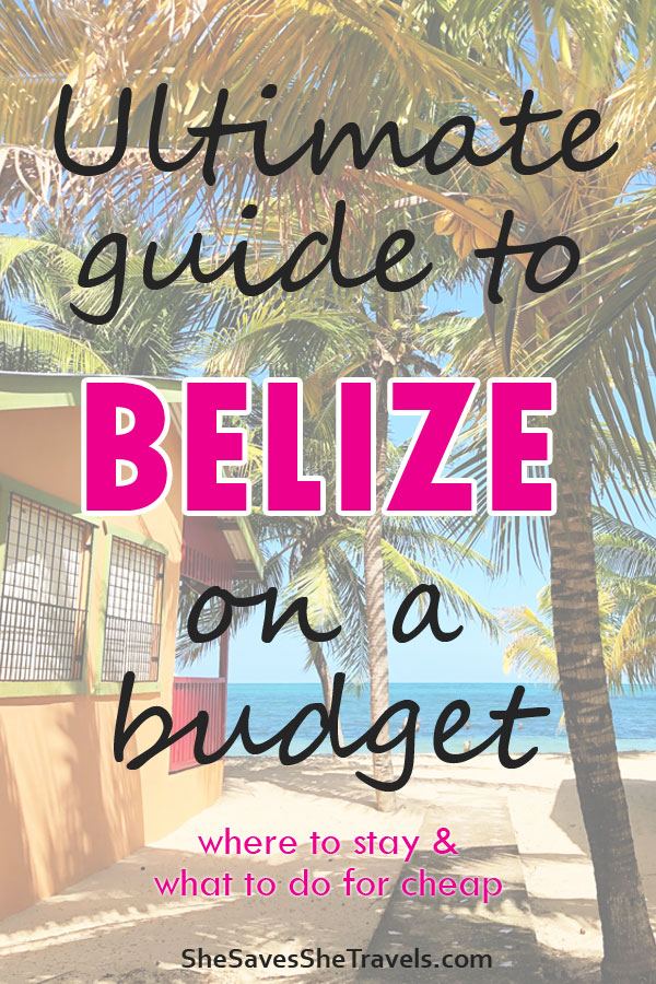 ultimate guide to Belize on a budget