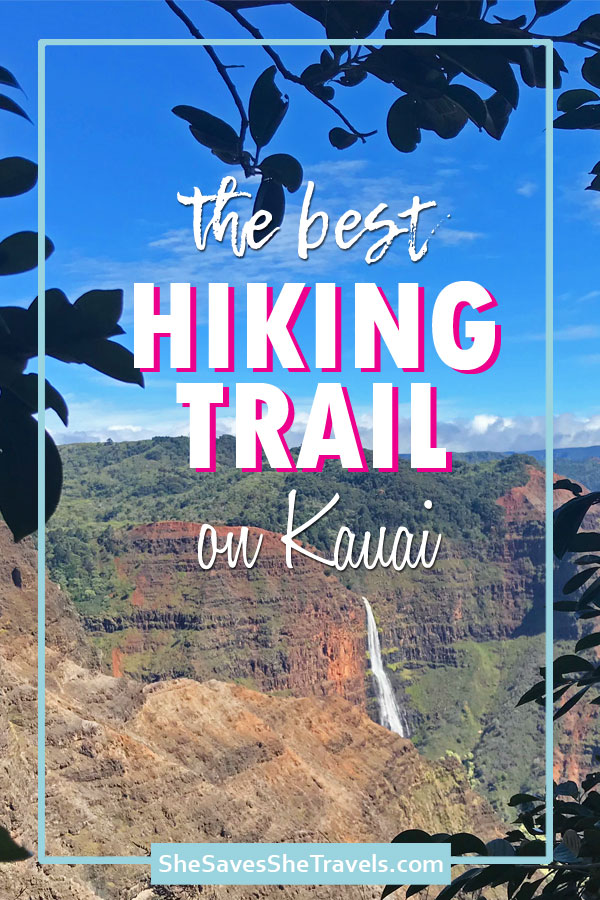 The best hiking trail on Kauai