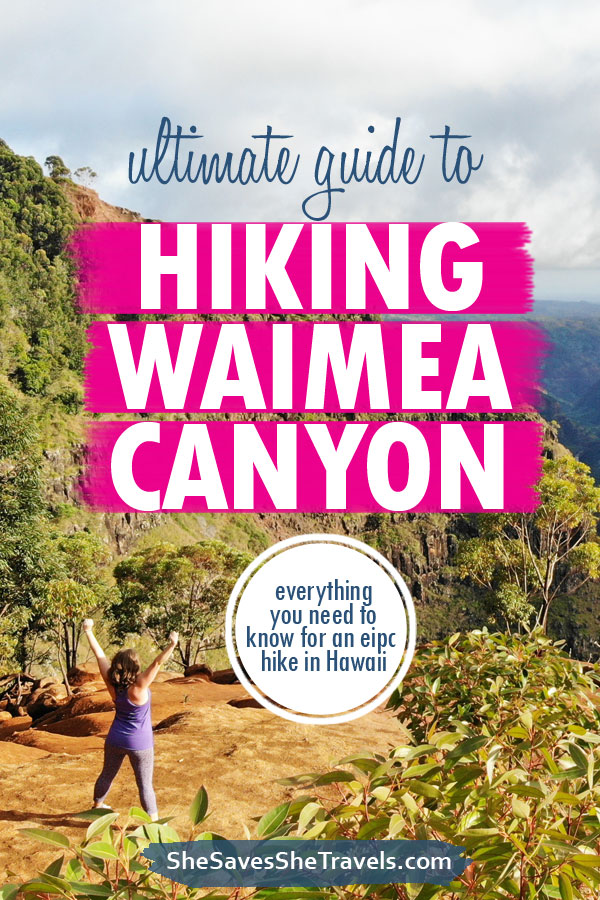 ultimate guide to hiking Waimea Canyon in Kauai pin