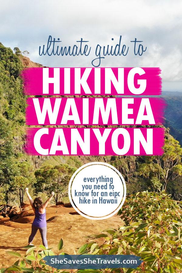 ultimate guide to hiking Waimea Canyon in Kauai pin